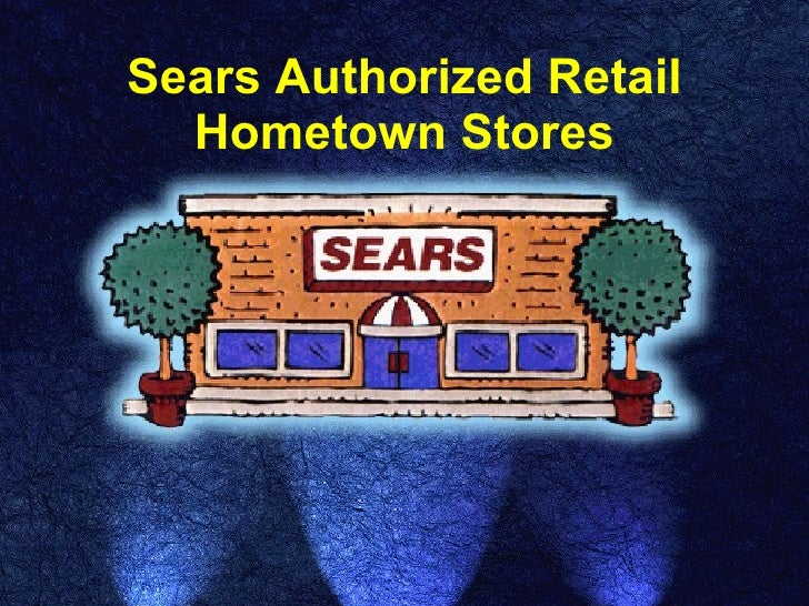 Sears Hometown Store Overview