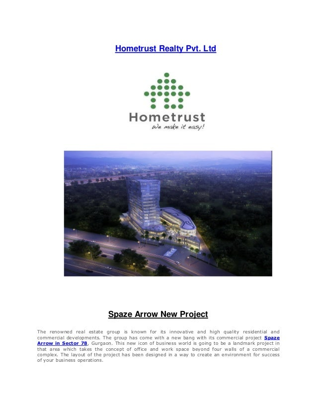 Hometrust Realty Pvt. Ltd                            Spaze Arrow New ProjectThe renowned real estate group is known for it...