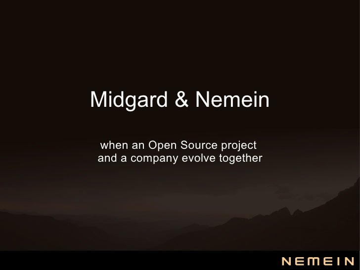 Midgard & Nemein - when an open source project and company evolve together