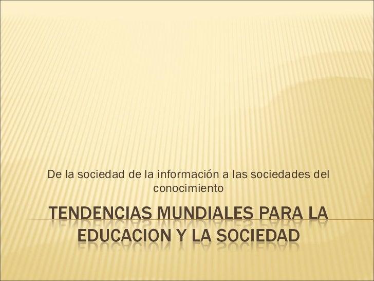 De la sociedad de la información a las sociedades del conocimiento