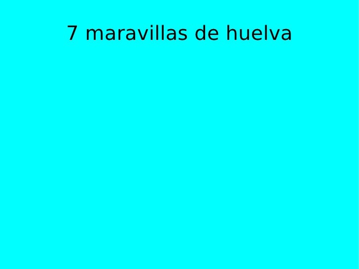 7 maravillas de huelva