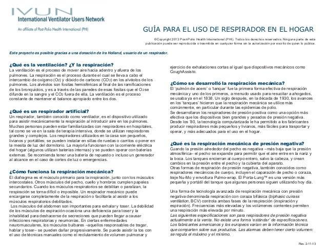 GUÍA PARA EL USO DE RESPIRADOR EN EL HOGAR  ©Copyright 2013 Post-Polio Health International (PHI). Todos los derechos rese...