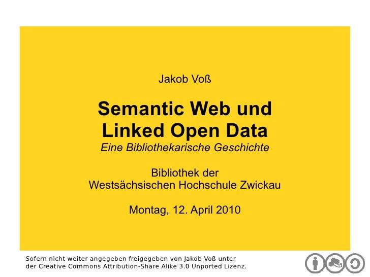 Digitale Bibliothek Jakob Voß Semantic Web und Linked Open Data Eine Bibliothekarische Geschichte Bibliothek der Westsächs...