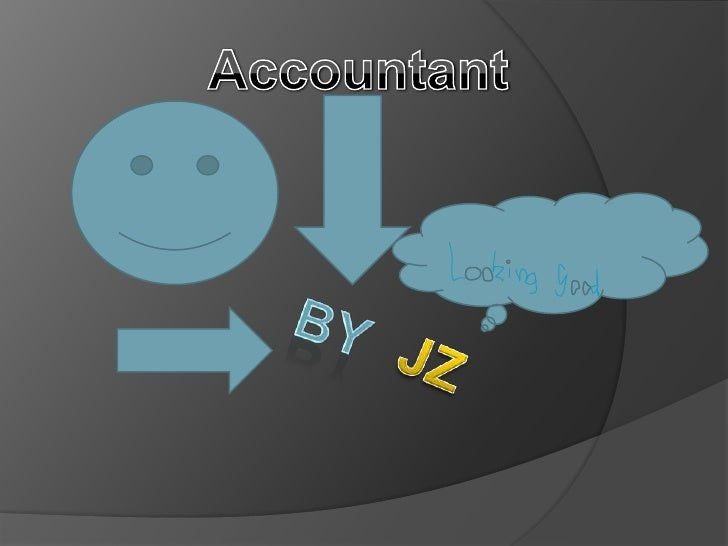 Accountant <br />By<br />JZ<br />
