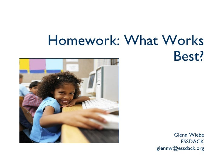 Homework: What Works Best? Glenn Wiebe ESSDACK [email_address]