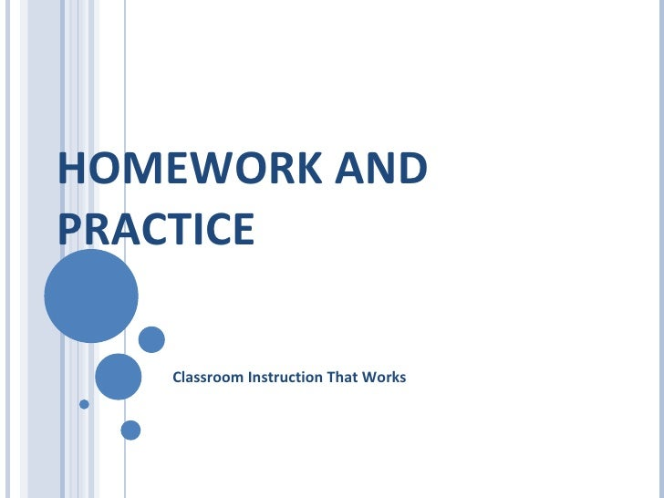 HOMEWORK AND PRACTICE Classroom Instruction That Works