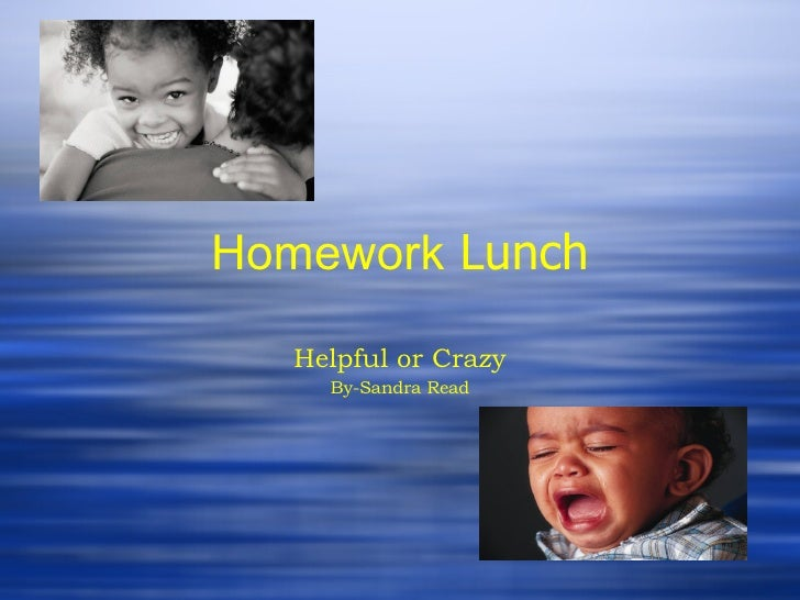 Homework Lunch