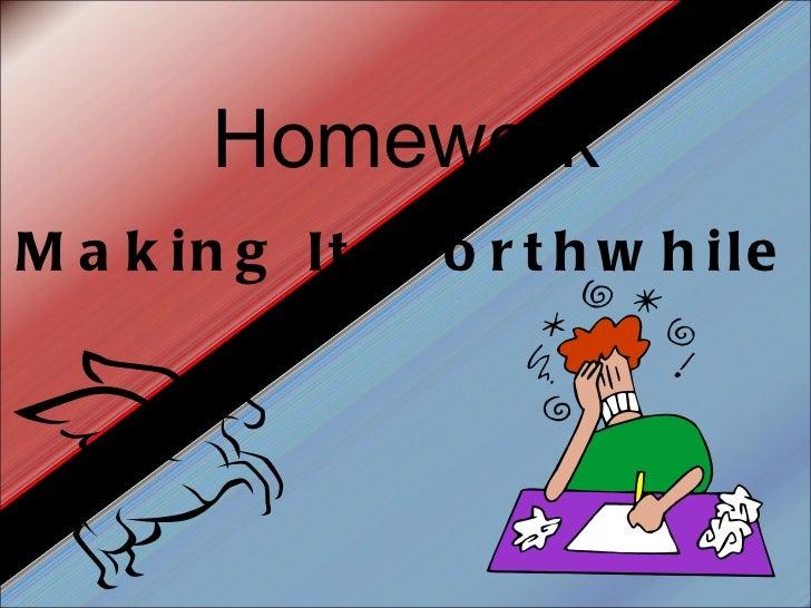 Homework Making It Worthwhile