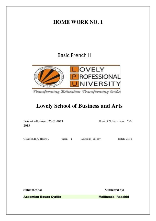 HOME WORK NO. 1  Basic French II  Lovely School of Business and Arts Date of Allotment: 25-01-2013 2013  Class: B.B.A. (Ho...