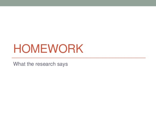 HOMEWORKWhat the research says