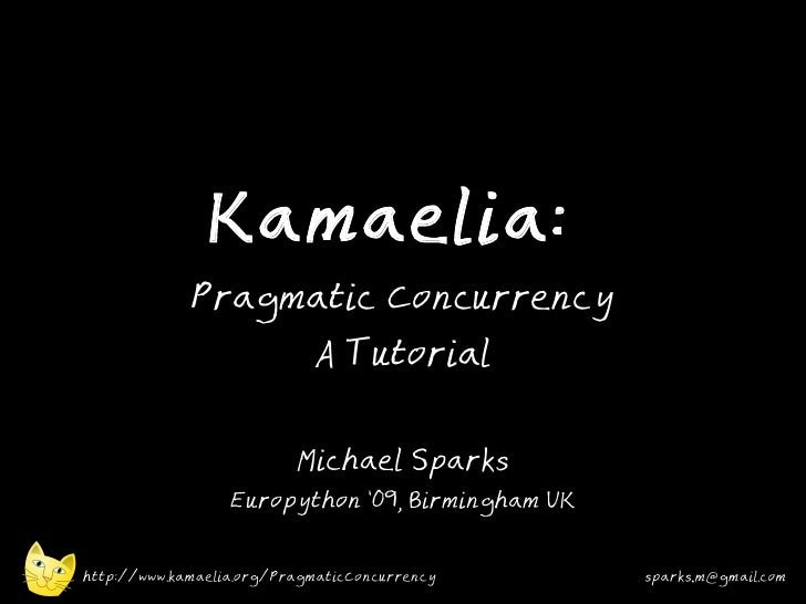 Kamaelia Europython Tutorial