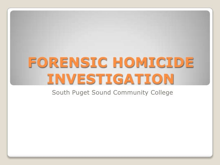 FORENSIC HOMICIDE   INVESTIGATION   South Puget Sound Community College