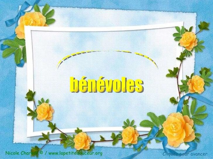 Hommage aux bénévoles Nicole Charest © / www.lapetitedouceur.org Cliquez pour avancer