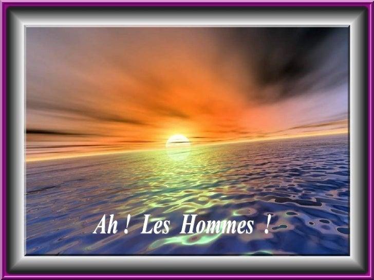 Poèmes  et  Rosée Les perles  dans le soleil  du matin Ah !  Les  Hommes  !  ...