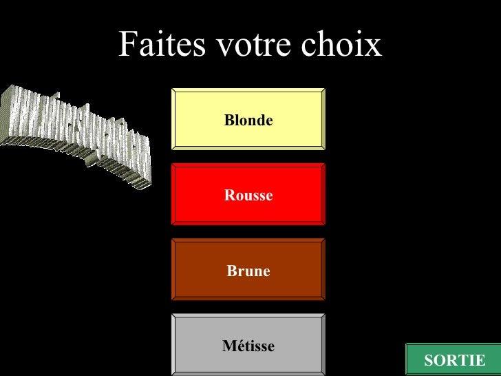 Blonde Métisse Faites votre choix Rousse Brune SORTIE www.universdugratuit.com