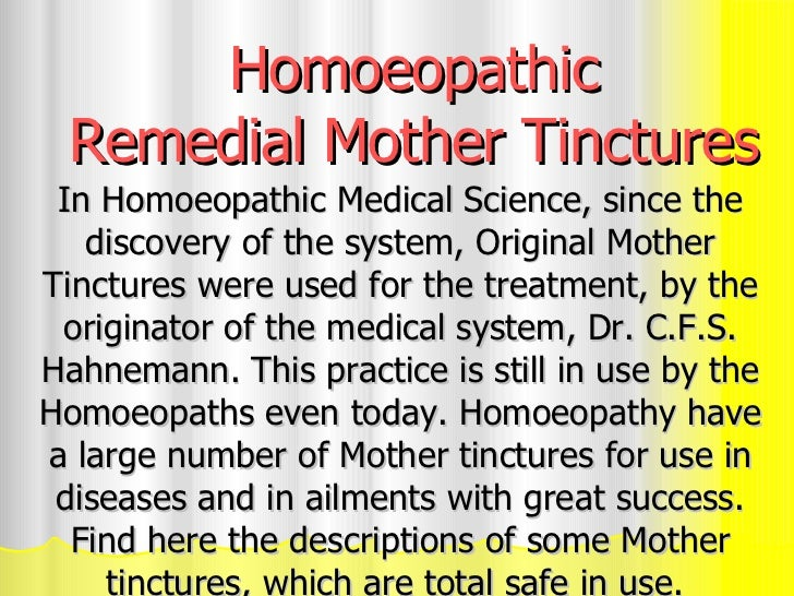 Homoeopathic Remedial Mother Tinctures In Homoeopathic Medical Science, since the discovery of the system, Original Mother...
