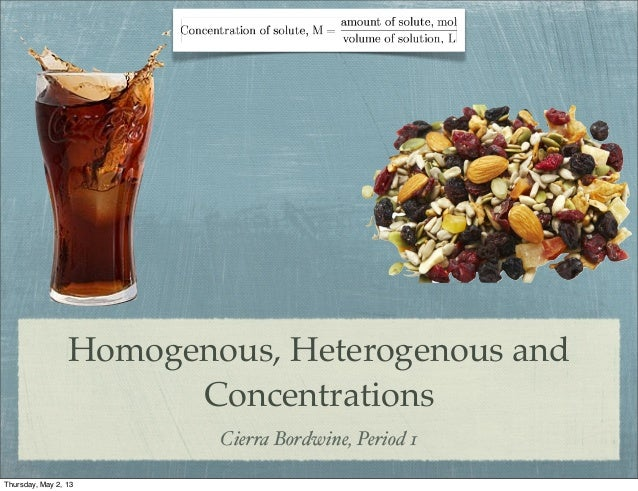 Homogeneous, heterogeneous, and concentrations