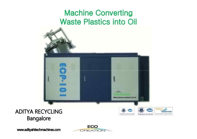 Machine Converting Waste Plastics into Oil  ADITYA RECYCLING Bangalore www.adityahitechmachines.com
