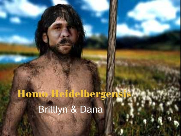 Homo Heidelbergensis Brittlyn & Dana