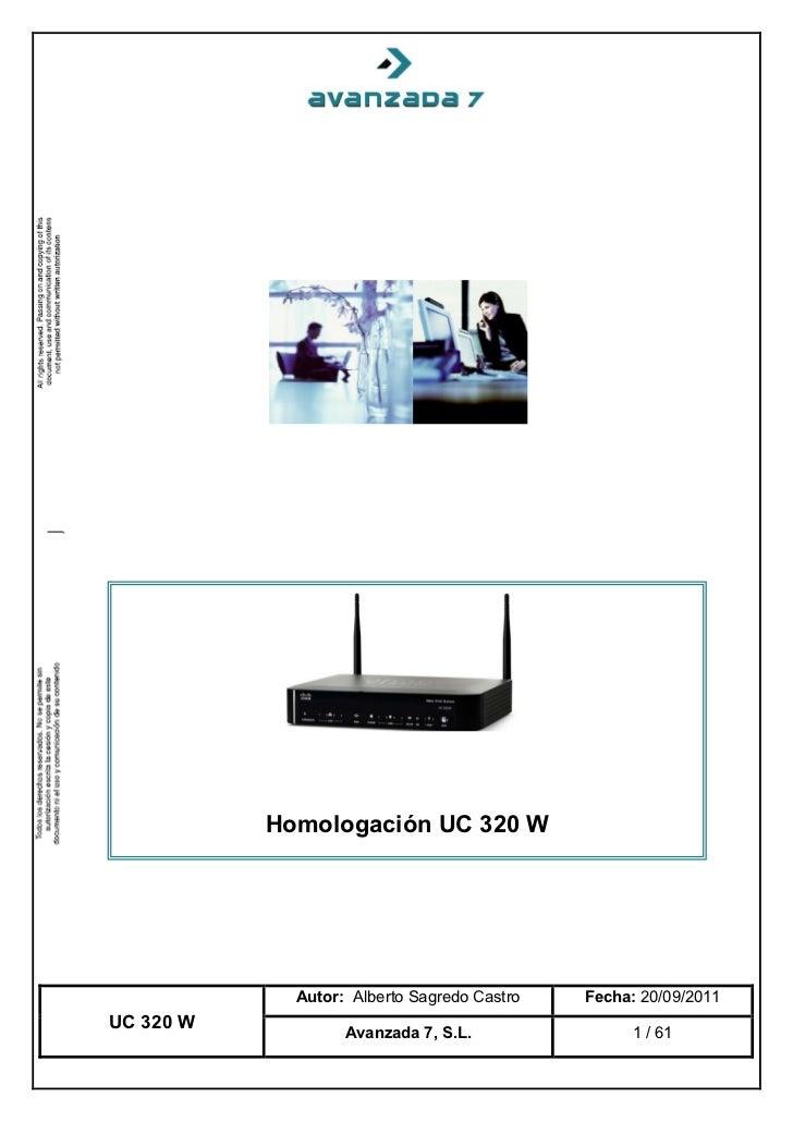 Homologación UC 320 W             Autor: Alberto Sagredo Castro   Fecha: 20/09/2011UC 320 W                   Avanzada 7, ...