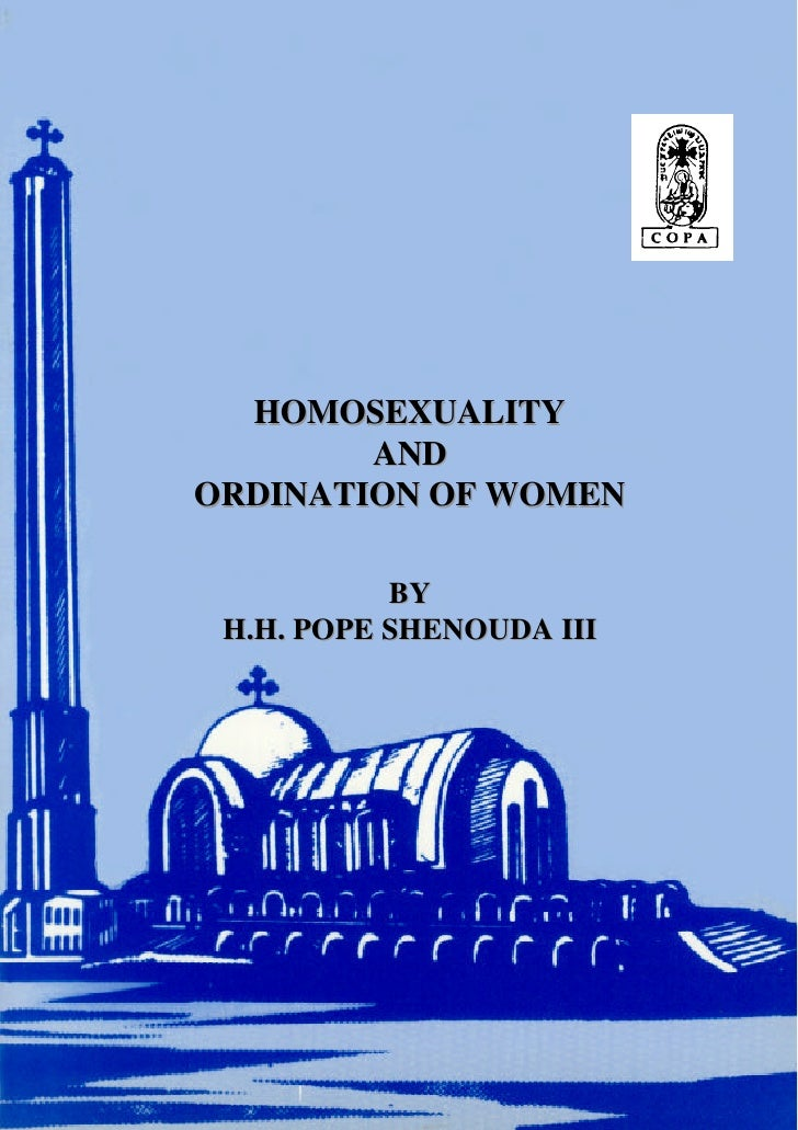 Homosexuality and   ordination of women by h.h pope shenoda 3 the coptic orthodox pope