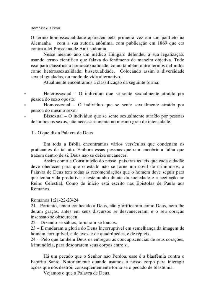 Homossexualismo  O termo homossexualidade apareceu pela primeira vez em um panfleto na Alemanha com a sua autoria anônima,...