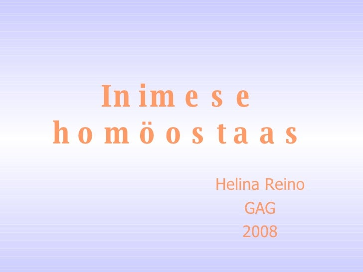 Inimese homöostaas Helina Reino GAG 2008