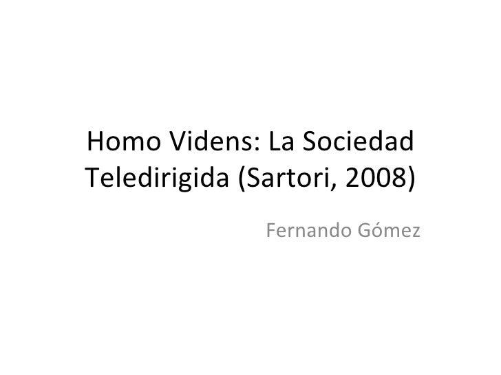 Homo Videns: La SociedadTeledirigida (Sartori, 2008)               Fernando Gómez