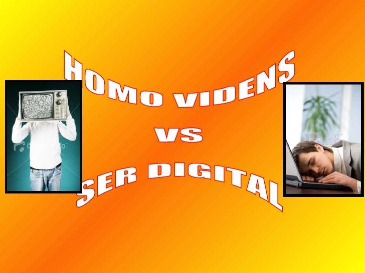 HOMO VIDENS VS  SER DIGITAL