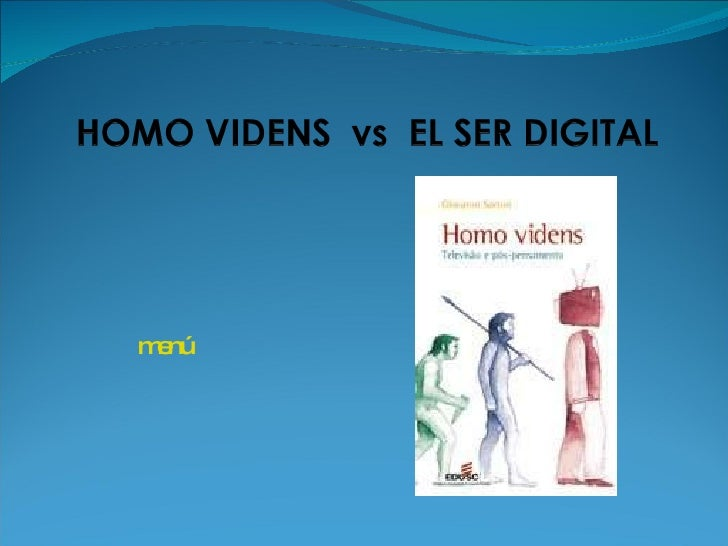 Homo Videns  Vs  El Ser Digital
