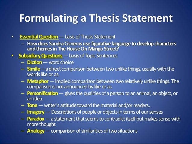 formulating a thesis statement Thesis statement (textual analysis) mini-lesson lesson objective the purpose of this lesson is to provide students with a working definition of a thesis statement.