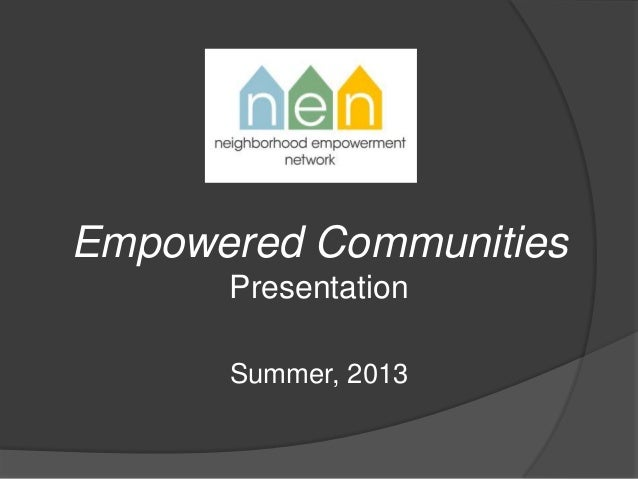Empowered Communities Presentation Summer, 2013