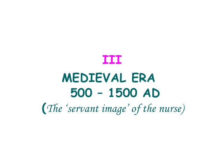 History of Nursing -   Midieval Era
