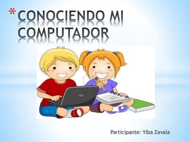 Participante: Ylba Zavala *
