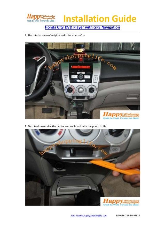 Installation Guide                 Honda City DVD Player with GPS Navigation1. The interior view of original radio for Hon...
