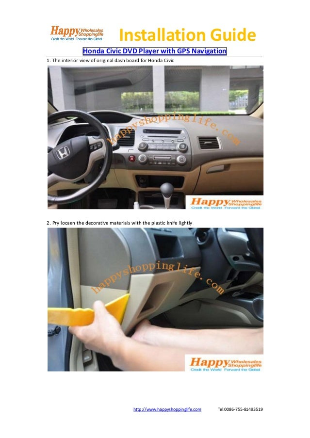 Installation Guide                 Honda Civic DVD Player with GPS Navigation1. The interior view of original dash board f...