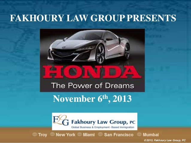 FAKHOURY LAW GROUP PRESENTS  November 6th, 2013  © 2013, Fakhoury Law Group, PC