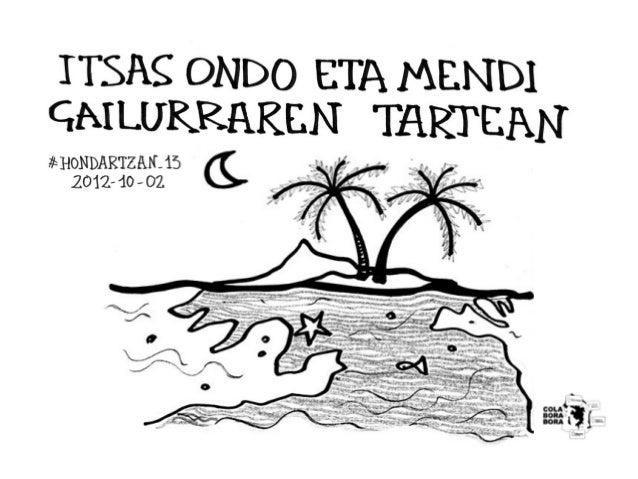 ITSAS ONDO ETA      MENDI   GAILURRAREN     TARTEAN#HONDARTZAN_13    2012-10-02