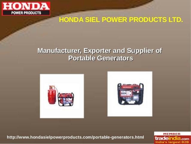 Manufacturer, Exporter and Supplier ofManufacturer, Exporter and Supplier of Portable GeneratorsPortable Generators HONDA ...