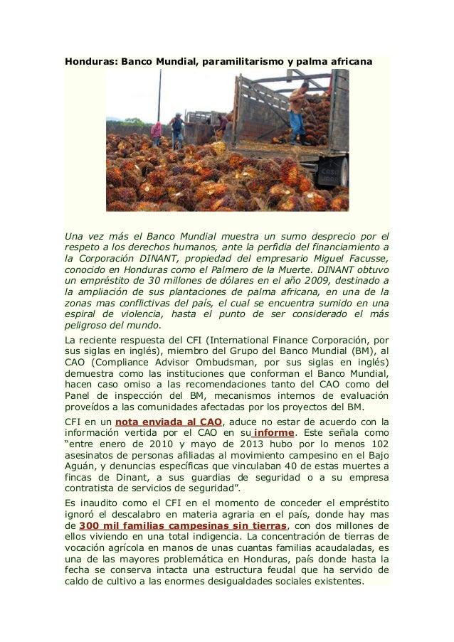 Honduras: Banco Mundial, paramilitarismo y palma africana  Una vez más el Banco Mundial muestra un sumo desprecio por el r...