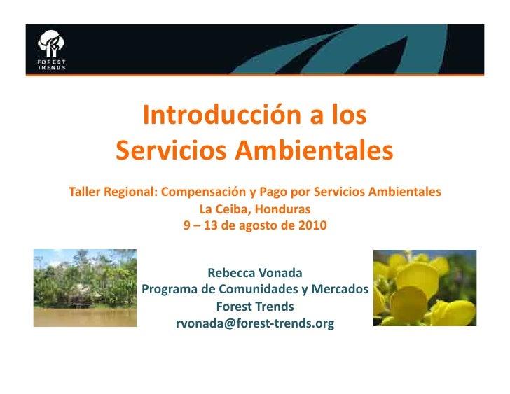Introducción a los            Servicios Ambientales Taller Regional: Compensación y Pago por Servi...