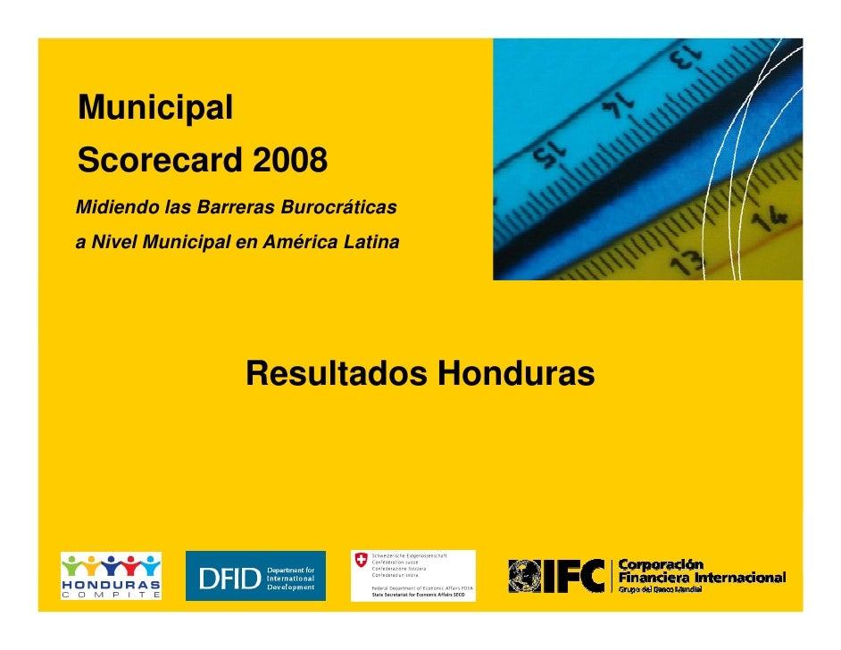 México Municipal Scorecard 2008 Midiendo las Barreras Burocráticas a Nivel Municipal en América Latina                    ...