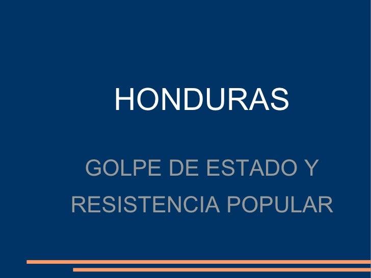 HONDURAS   GOLPE DE ESTADO Y RESISTENCIA POPULAR