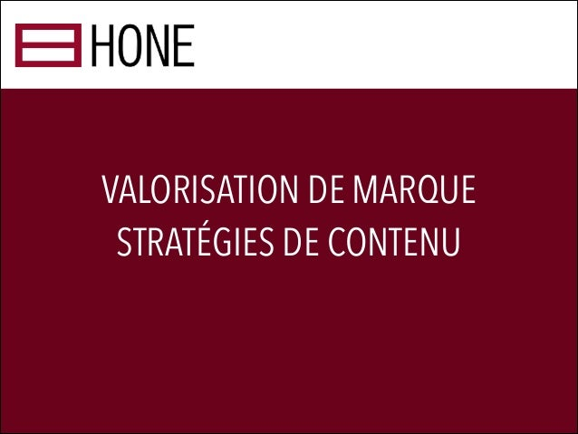 VALORISATION DE MARQUE STRATÉGIES DE CONTENU