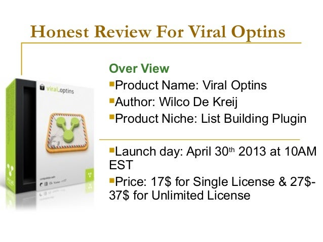 Honest Review For Viral OptinsOver ViewProduct Name: Viral OptinsAuthor: Wilco De KreijProduct Niche: List Building Plu...