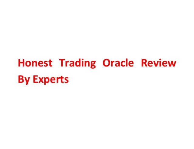 Honest Trading Oracle Review By Experts