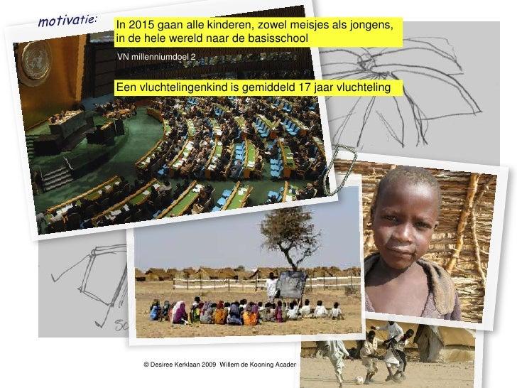 In 2015 gaan alle kinderen, zowel meisjes als jongens, in de hele wereld naar de basisschool VN millenniumdoel 2   Een vlu...