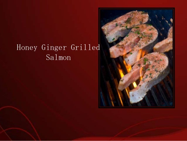 Honey ginger grilled salmon