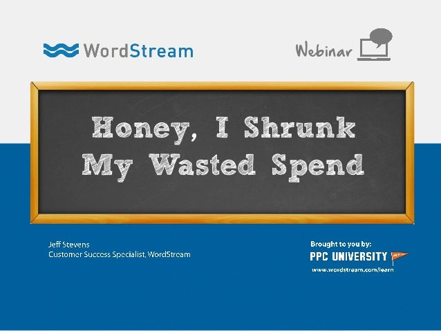 Honey, I Shrunk My Wasted Spend Webinar