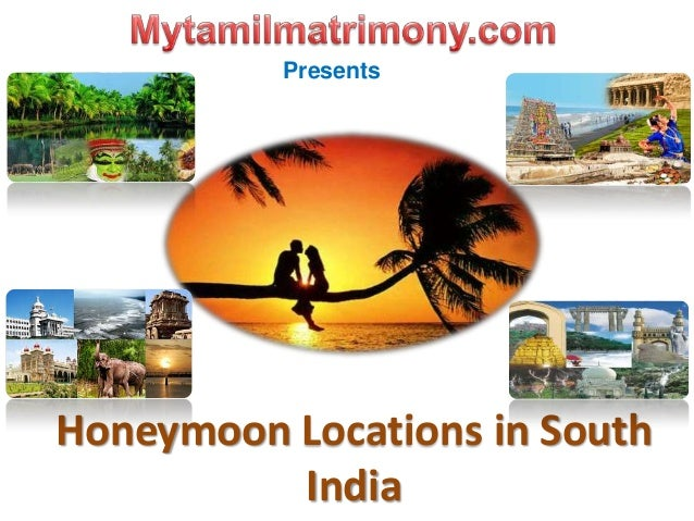Honeymoon Locations in SouthIndiaPresents